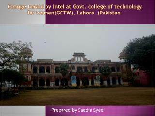 Change herald by Intel at Govt. college of technology for women(GCTW), Lahore  (Pakistan )