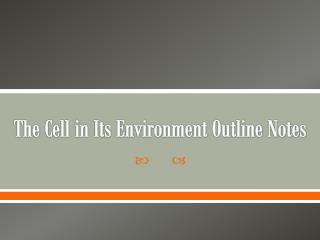 The Cell in Its Environment Outline Notes