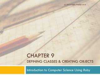 Chapter 9 Defining Classes & Creating Objects