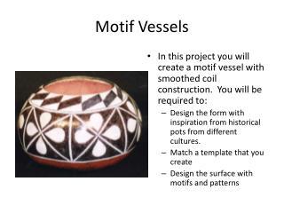 Motif Vessels