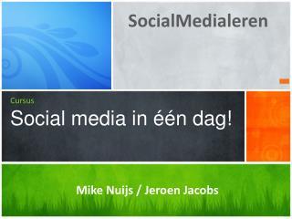 Cursus Social  media in één dag!