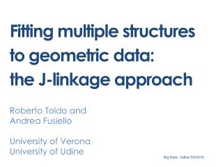 Fitting multiple structures to geometric data:  the J-linkage approach