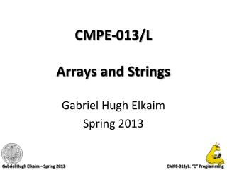 CMPE-013/L Arrays and Strings