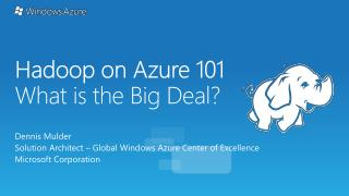 Hadoop  on Azure 101 What is the Big Deal?