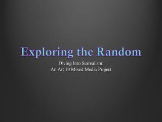 Exploring the Random