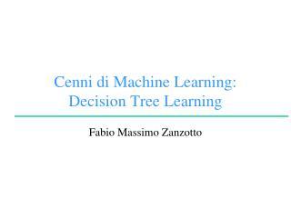 Cenni di Machine Learning: Decision Tree  Learning