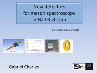 N ew  detectors  for  meson spectroscopy  in Hall B  at  JLab