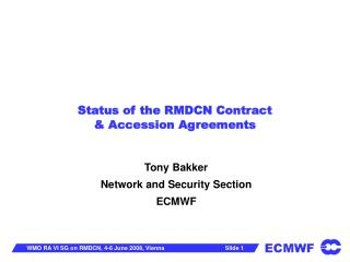 Status of the RMDCN Contract  Accession Agreements