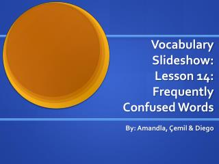 Vocabulary Slideshow: Lesson 14: Frequently Confused Words