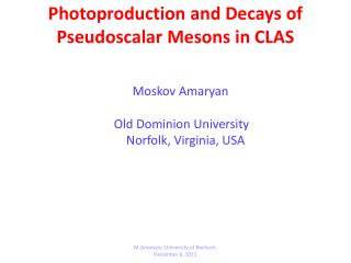 Photoproduction  and Decays of  Pseudoscalar  Mesons in CLAS