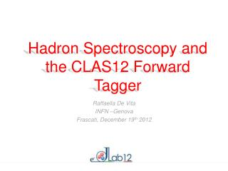 Hadron Spectroscopy and the CLAS12 Forward Tagger
