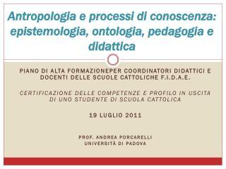 Antropologia e processi di conoscenza: epistemologia, ontologia, pedagogia e didattica