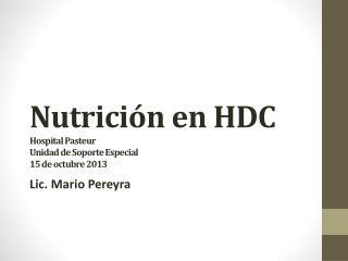 Nutrici�n en HDC H ospital Pasteur Unidad de Soporte  E special  15 de octubre 2013