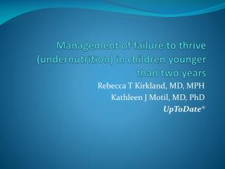 Management of failure to thrive ( undernutrition ) in  children younger than two years