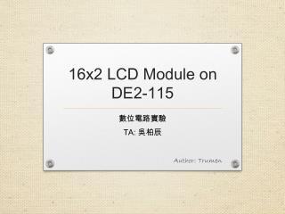16x2  LCD M odule  on DE2-115