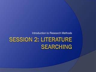 Session 2: literature  sEaRching