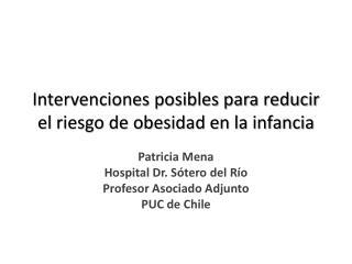 Intervenciones posibles para reducir el riesgo de obesidad en la infancia