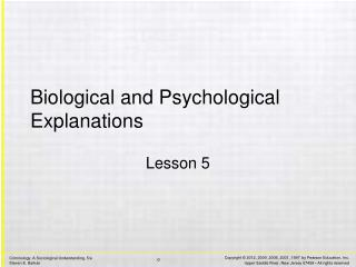 Biological and Psychological Explanations