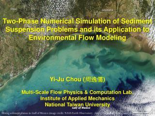 Yi- Ju  Chou ( 周逸儒 ) Multi-Scale Flow Physics & Computation Lab. Institute of Applied Mechanics