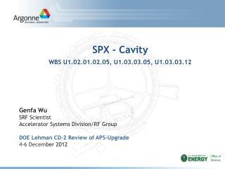 SPX - Cavity WBS U1.02.01.02.05, U1.03.03.05, U1.03.03.12