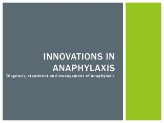 Innovations in anaphylaxis