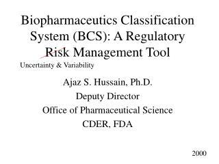 Biopharmaceutics Classification System BCS: A Regulatory Risk ...