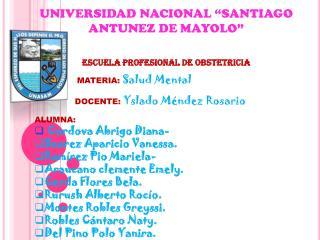 """UNIVERSIDAD NACIONAL """"SANTIAGO ANTUNEZ DE MAYOLO"""" ESCUELA PROFESIONAL DE OBSTETRICIA"""