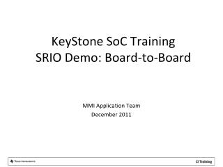 KeyStone SoC Training SRIO Demo: Board-to-Board