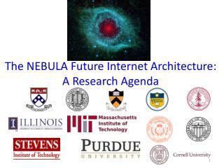 The NEBULA Future Internet Architecture: A Research Agenda