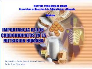 IMPORTANCIA DE LOS  CARBOHIDRATOS EN LA  NUTRICION HUMANA