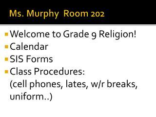 Ms. Murphy  Room 202