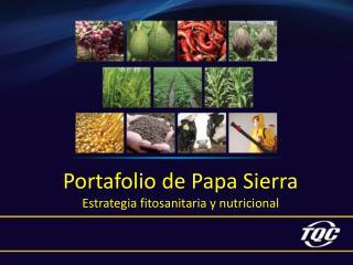 Portafolio de Papa Sierra Estrategia fitosanitaria y nutricional