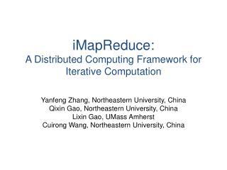 iMapReduce :  A Distributed Computing Framework for Iterative Computation