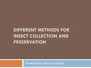 Different methods for insect collection and preservation