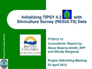 Initializing TIPSY 4.3           with Silviculture Survey (RESULTS) Data