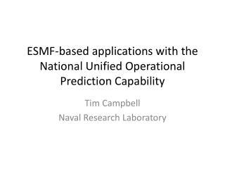 ESMF-based applications with the National Unified Operational Prediction Capability