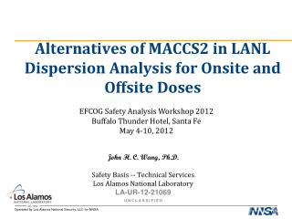 Alternatives of MACCS2 in LANL Dispersion Analysis for Onsite and Offsite  Doses