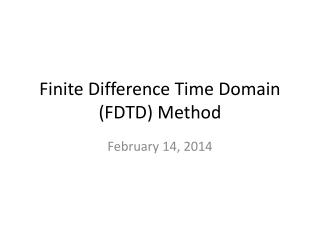 Finite Difference Time Domain (FDTD) Method