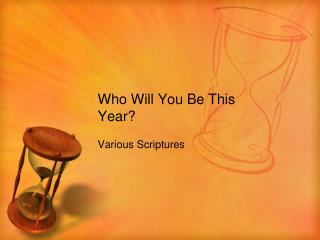 Who Will You Be This Year?