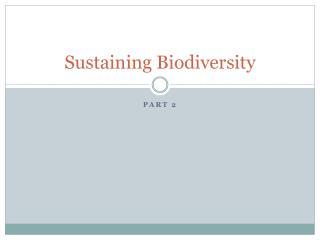 Sustaining Biodiversity