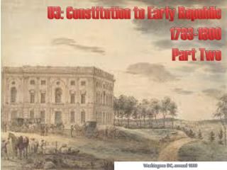 U3: Constitution to Early Republic 1783-1800 Part Two