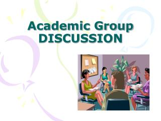 Academic Group  DISCUSSION