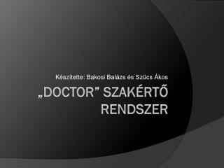 """"""" Doctor """" szakértő rendszer"""