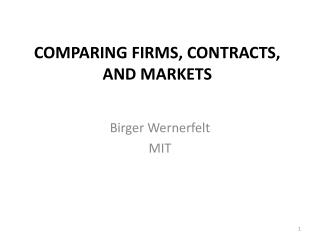 COMPARING FIRMS, CONTRACTS, AND MARKETS
