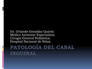 Patología del Canal Inguinal