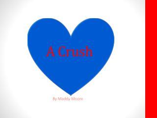 A Crush
