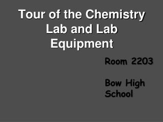 Tour of the Chemistry Lab and Lab Equipment