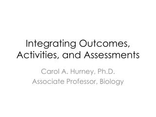 Integrating Outcomes, Activities, and Assessments
