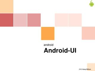 android  Android -UI