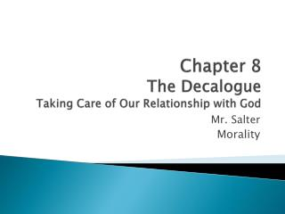 Chapter 8 The Decalogue Taking Care of Our Relationship with God